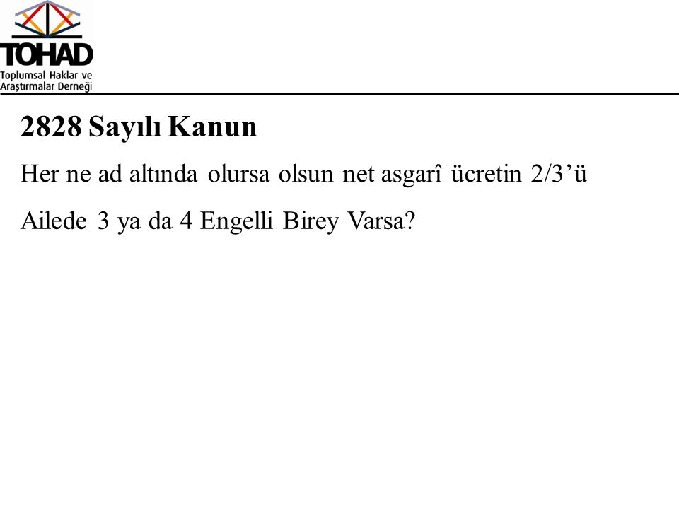 2828 Sayılı Kanun Her ne ad altında olursa olsun net asgarî ücretin 2/3'ü.