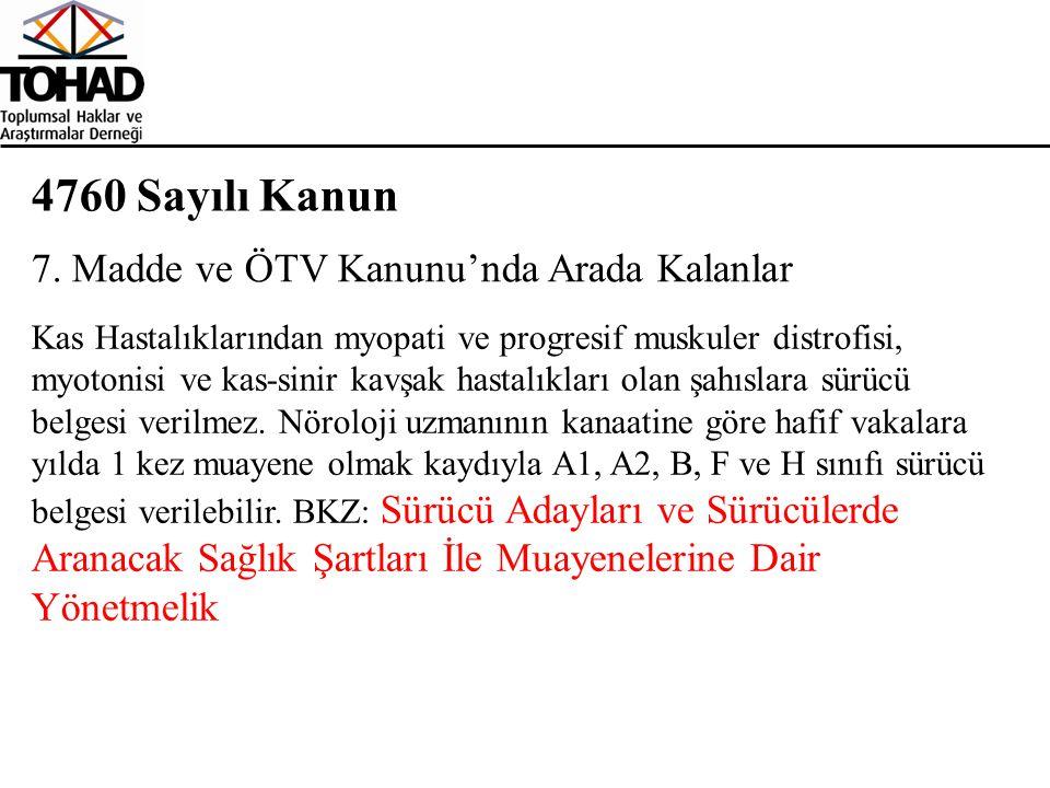 4760 Sayılı Kanun 7. Madde ve ÖTV Kanunu'nda Arada Kalanlar