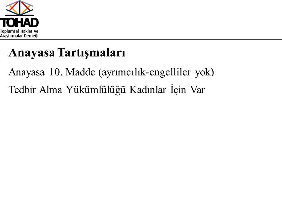 Anayasa Tartışmaları Anayasa 10. Madde (ayrımcılık-engelliler yok)