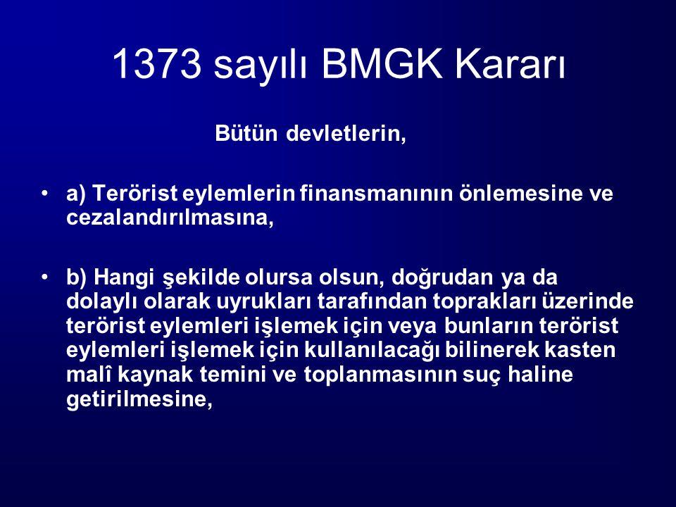 1373 sayılı BMGK Kararı Bütün devletlerin,