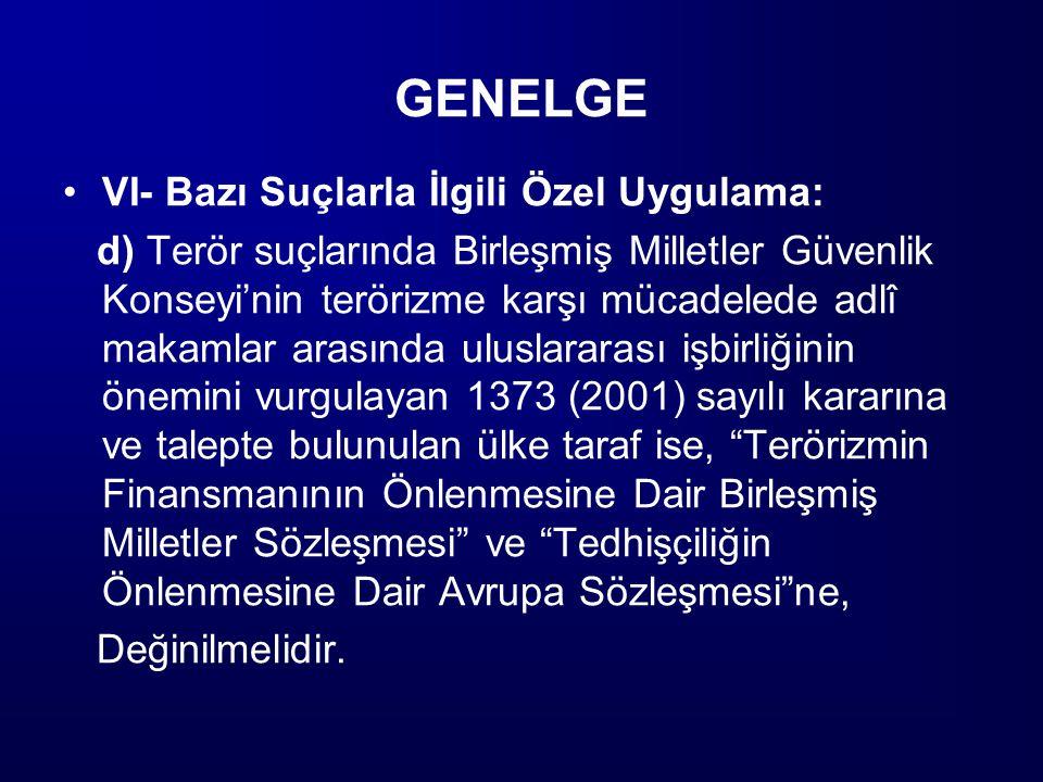 GENELGE VI- Bazı Suçlarla İlgili Özel Uygulama:
