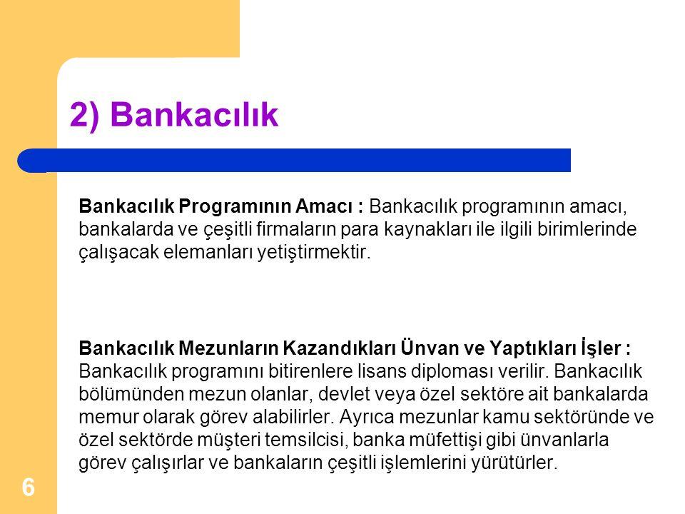 2) Bankacılık