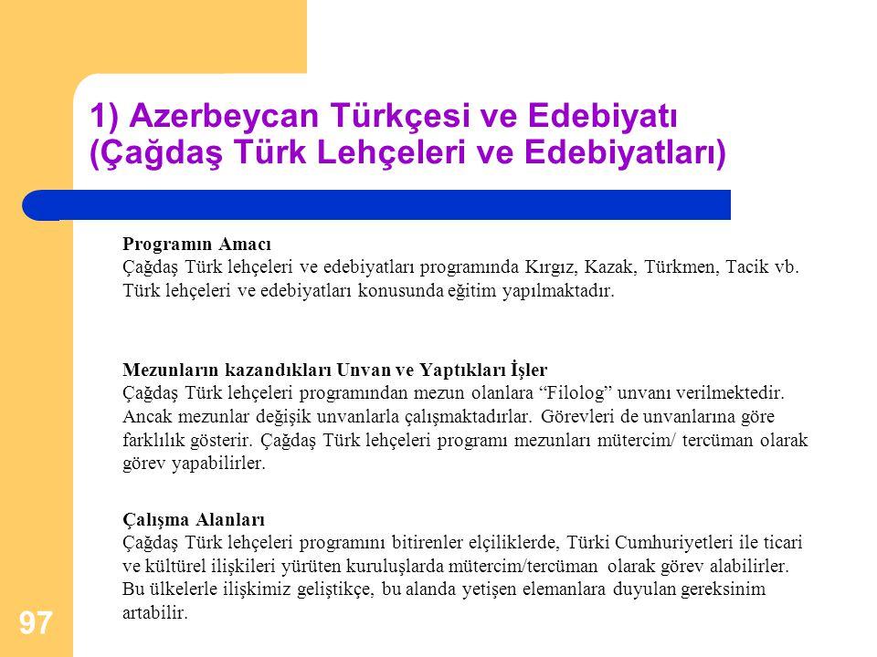 1) Azerbeycan Türkçesi ve Edebiyatı (Çağdaş Türk Lehçeleri ve Edebiyatları)