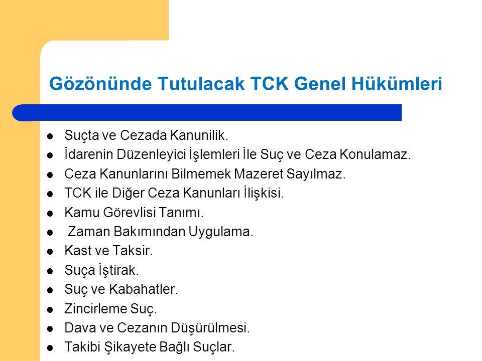 Gözönünde Tutulacak TCK Genel Hükümleri
