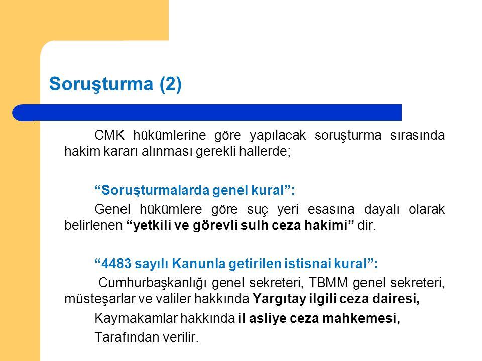 Soruşturma (2) CMK hükümlerine göre yapılacak soruşturma sırasında hakim kararı alınması gerekli hallerde;