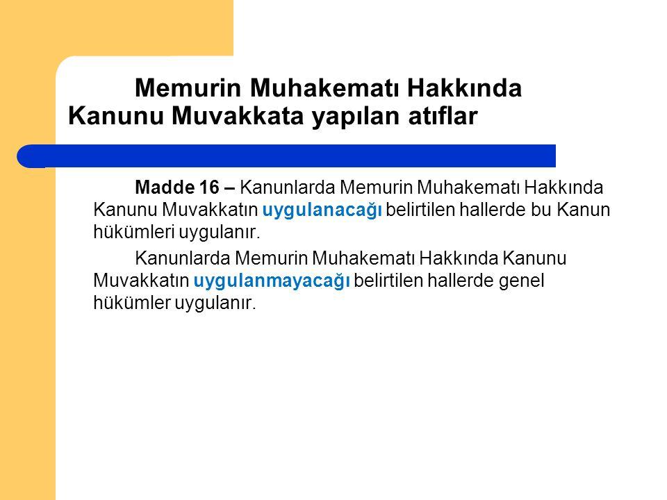 Memurin Muhakematı Hakkında Kanunu Muvakkata yapılan atıflar