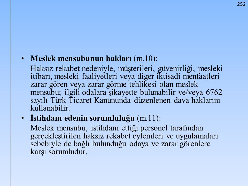Meslek mensubunun hakları (m.10):