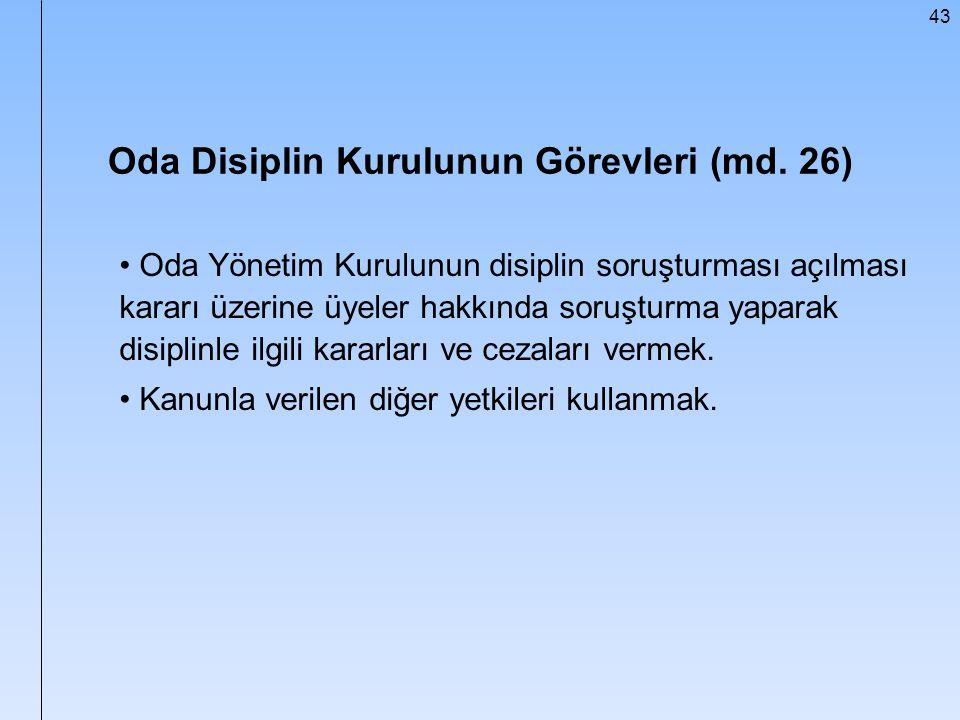 Oda Disiplin Kurulunun Görevleri (md. 26)
