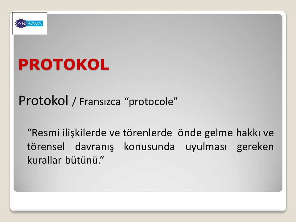 Protokol / Fransızca protocole PROTOKOL