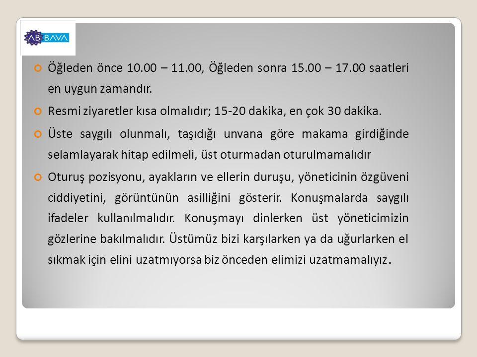 Öğleden önce 10. 00 – 11. 00, Öğleden sonra 15. 00 – 17