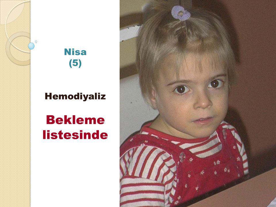 Nisa (5) Hemodiyaliz Bekleme listesinde