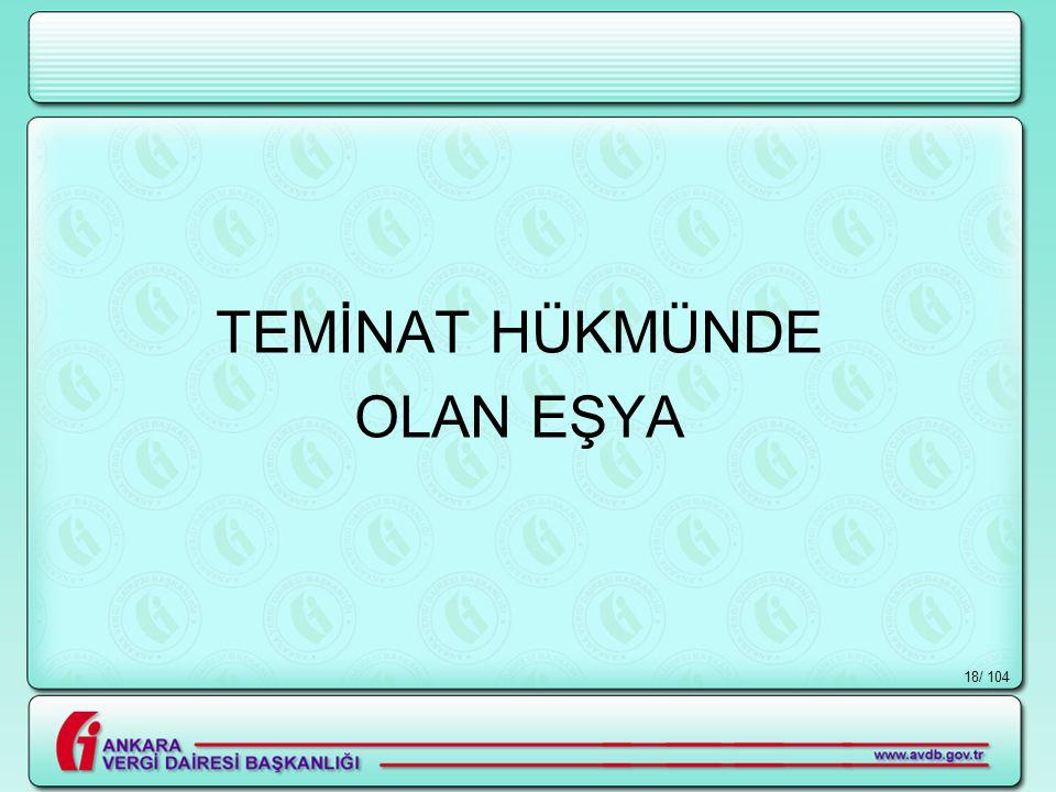 TEMİNAT HÜKMÜNDE OLAN EŞYA / 104