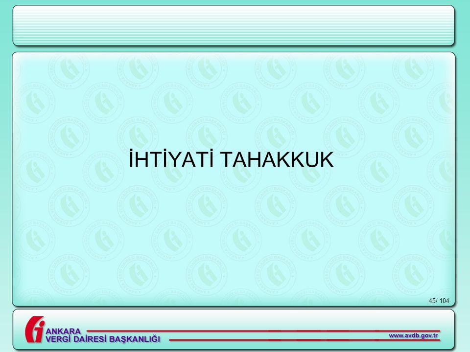 İHTİYATİ TAHAKKUK / 104
