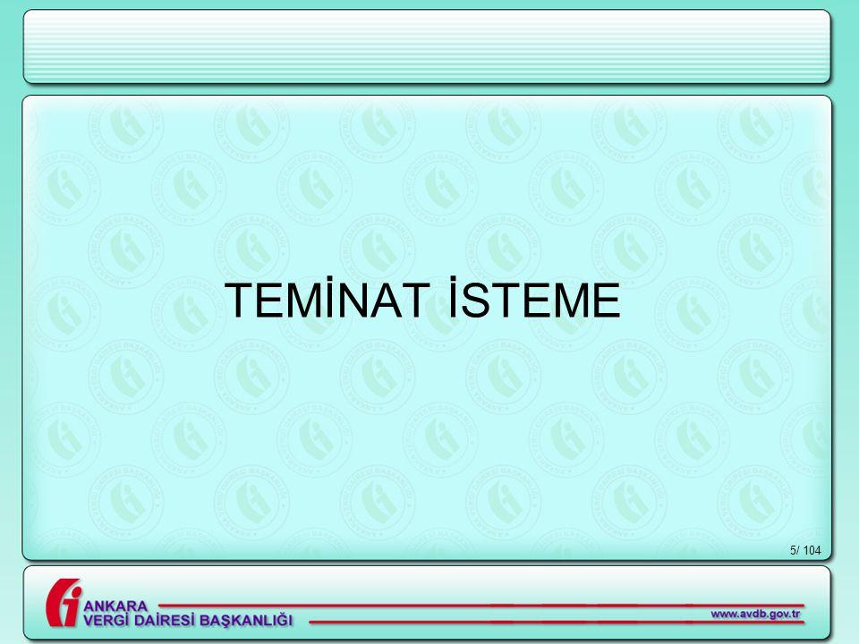 TEMİNAT İSTEME / 104