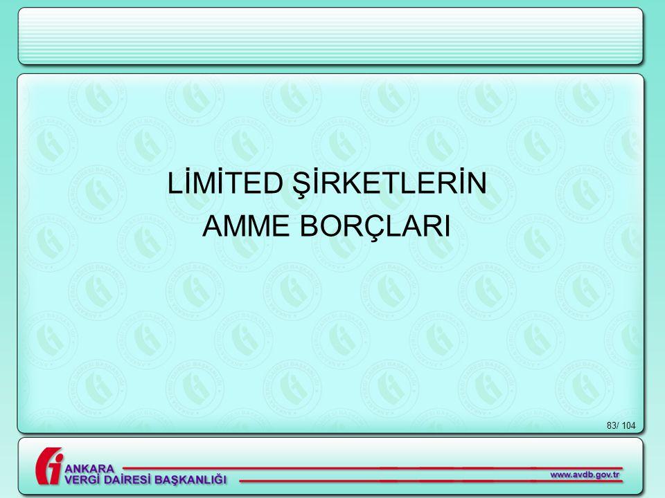 LİMİTED ŞİRKETLERİN AMME BORÇLARI / 104