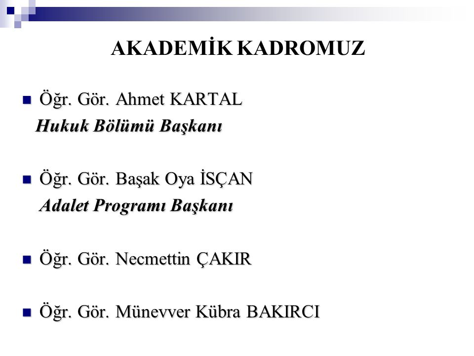 AKADEMİK KADROMUZ Öğr. Gör. Ahmet KARTAL Hukuk Bölümü Başkanı