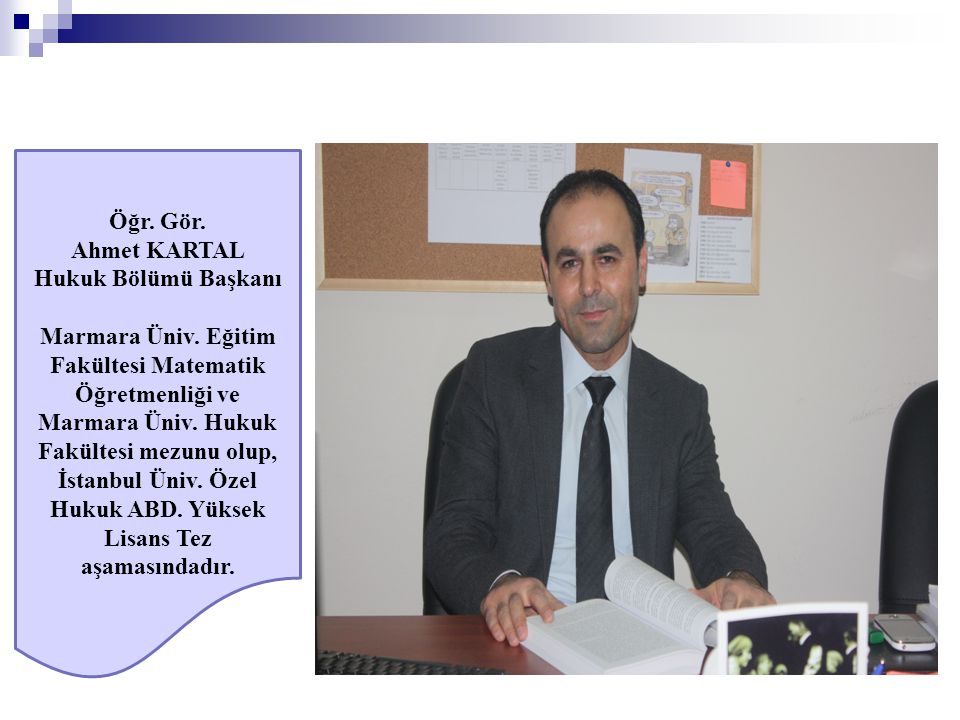 Öğr. Gör. Ahmet KARTAL. Hukuk Bölümü Başkanı.