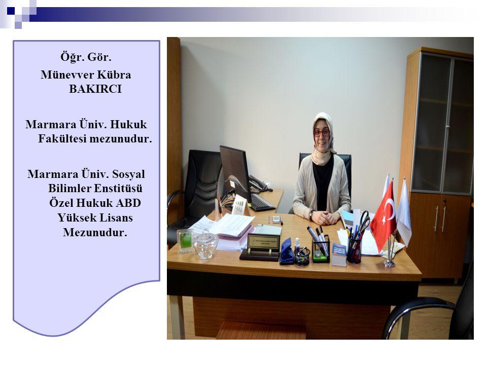 Münevver Kübra BAKIRCI Marmara Üniv. Hukuk Fakültesi mezunudur.