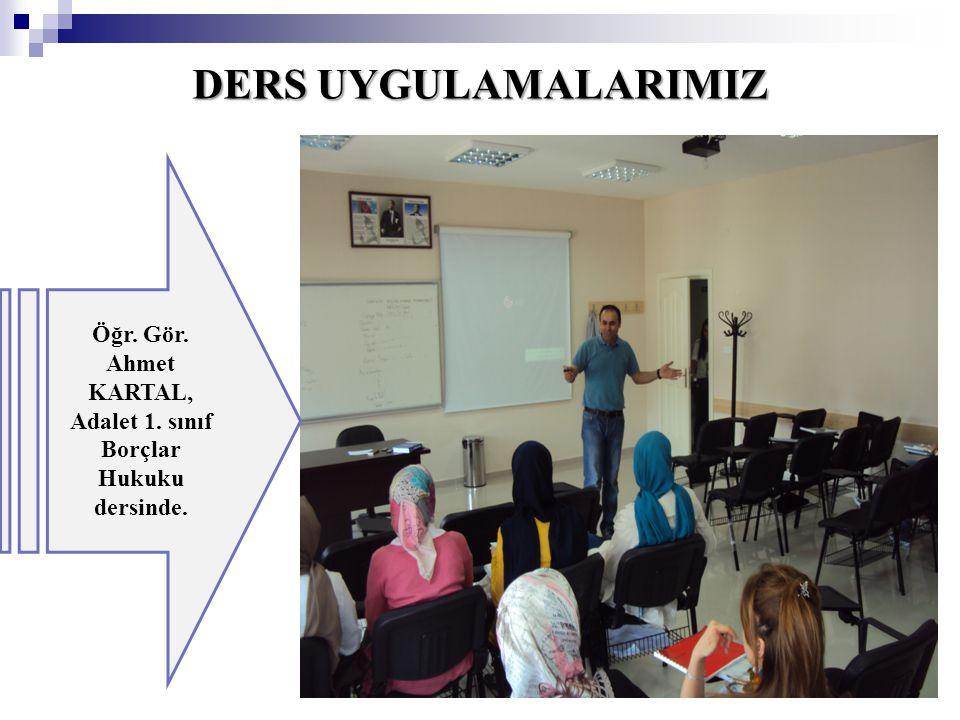 Öğr. Gör. Ahmet KARTAL, Adalet 1. sınıf Borçlar Hukuku dersinde.