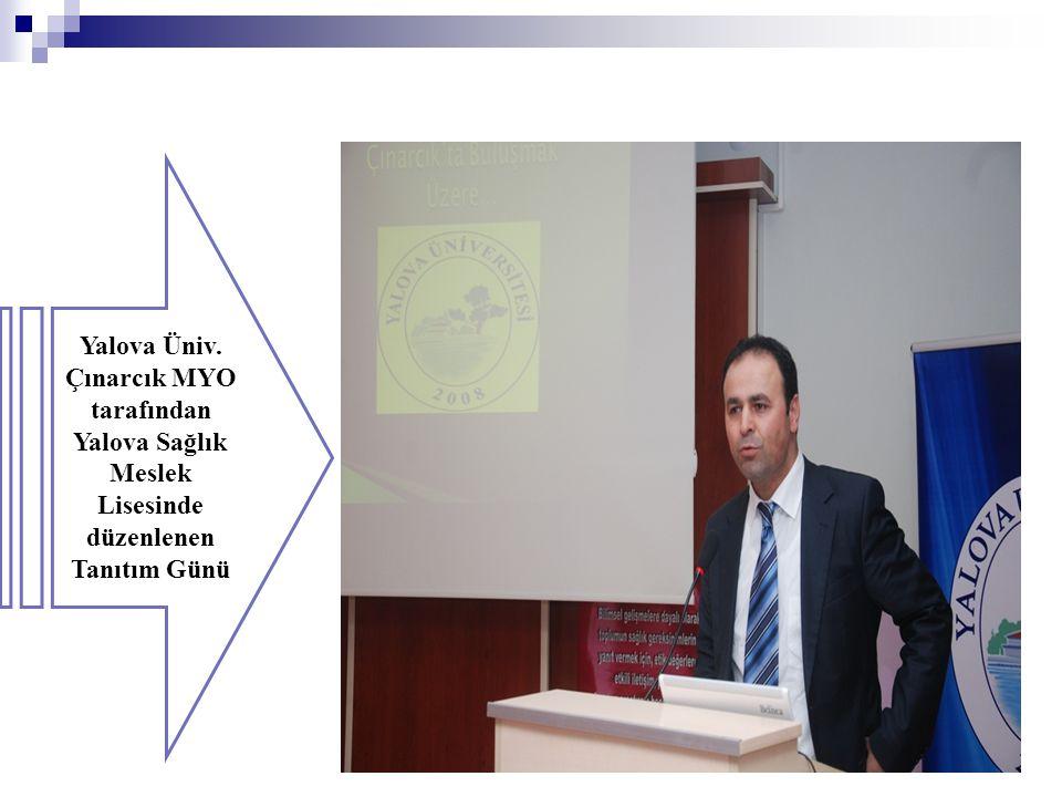 Yalova Üniv. Çınarcık MYO tarafından Yalova Sağlık Meslek Lisesinde düzenlenen Tanıtım Günü