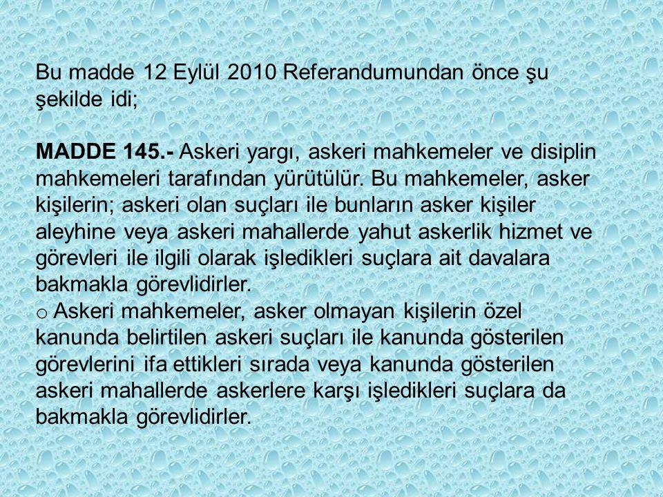 Bu madde 12 Eylül 2010 Referandumundan önce şu şekilde idi;