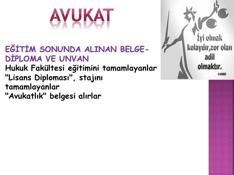 avukat EĞİTİM SONUNDA ALINAN BELGE-DİPLOMA VE UNVAN