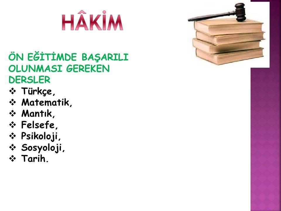 HÂKİM ÖN EĞİTİMDE BAŞARILI OLUNMASI GEREKEN DERSLER Türkçe, Matematik,
