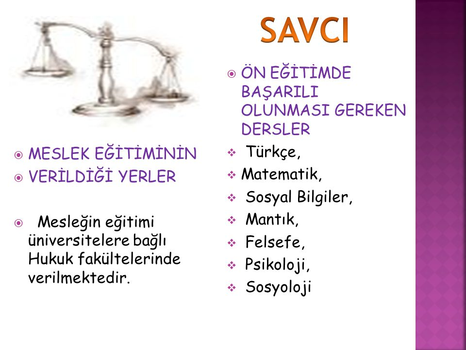 SAVCI ÖN EĞİTİMDE BAŞARILI OLUNMASI GEREKEN DERSLER Türkçe, Matematik,