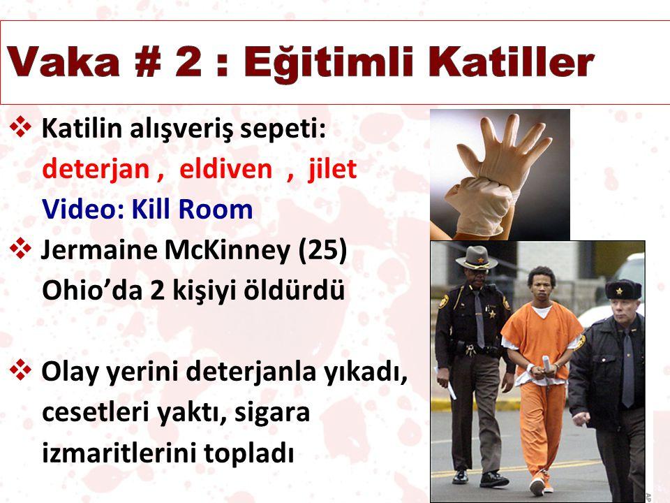 Vaka # 2 : Eğitimli Katiller