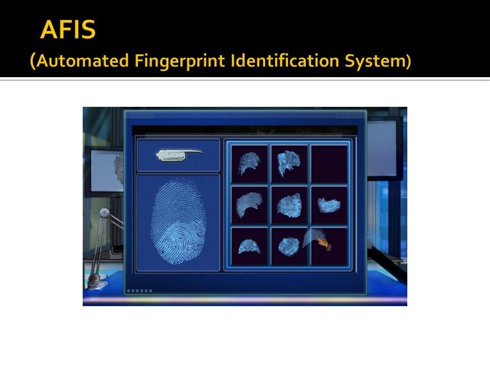 AFIS (Automated Fingerprint Identification System)