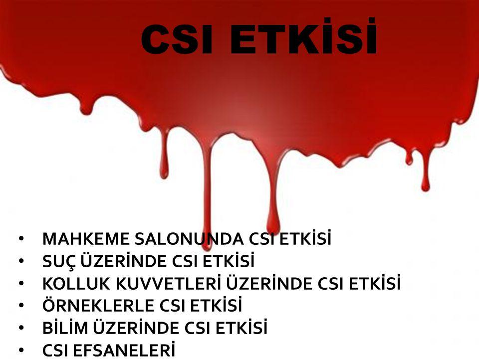 CSI ETKİSİ MAHKEME SALONUNDA CSI ETKİSİ SUÇ ÜZERİNDE CSI ETKİSİ