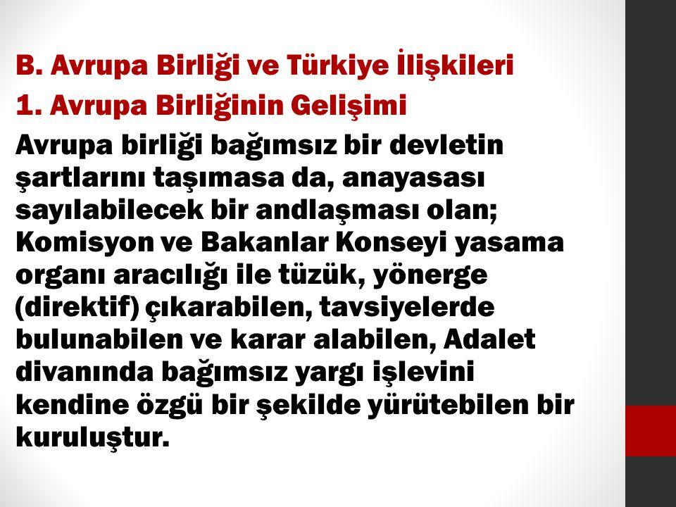 B. Avrupa Birliği ve Türkiye İlişkileri 1