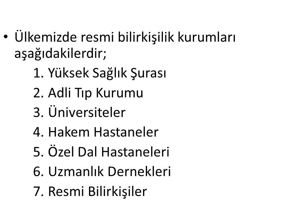 Ülkemizde resmi bilirkişilik kurumları aşağıdakilerdir;