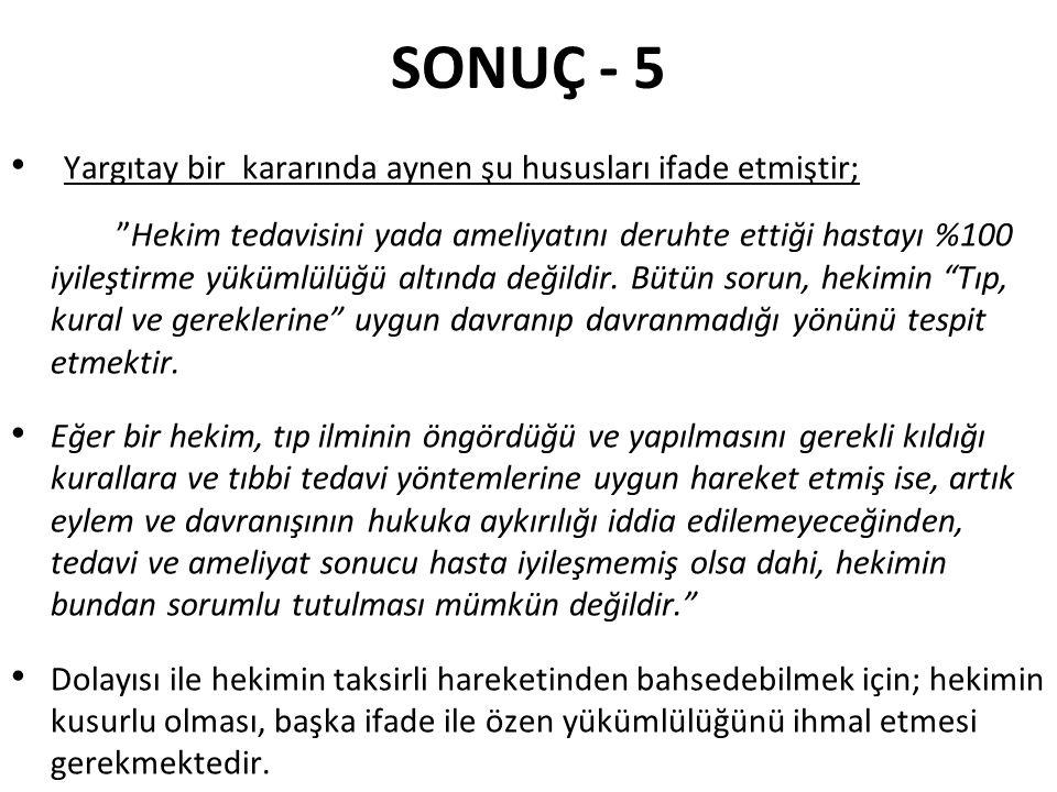 SONUÇ - 5 Yargıtay bir kararında aynen şu hususları ifade etmiştir;
