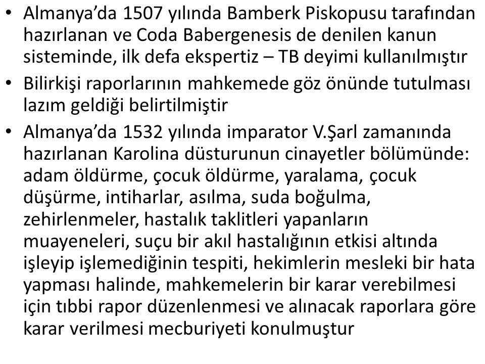 Almanya'da 1507 yılında Bamberk Piskopusu tarafından hazırlanan ve Coda Babergenesis de denilen kanun sisteminde, ilk defa ekspertiz – TB deyimi kullanılmıştır
