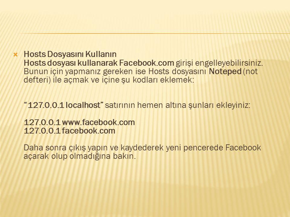 Hosts Dosyasını Kullanın Hosts dosyası kullanarak Facebook