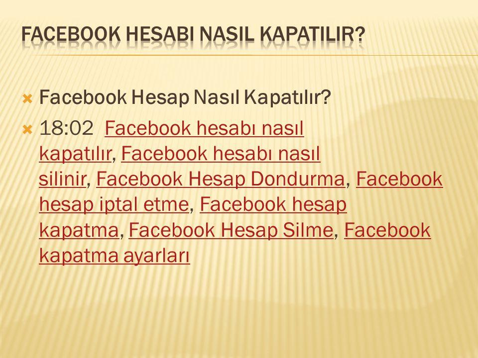 Facebook hesabI nasIl kapatIlIr