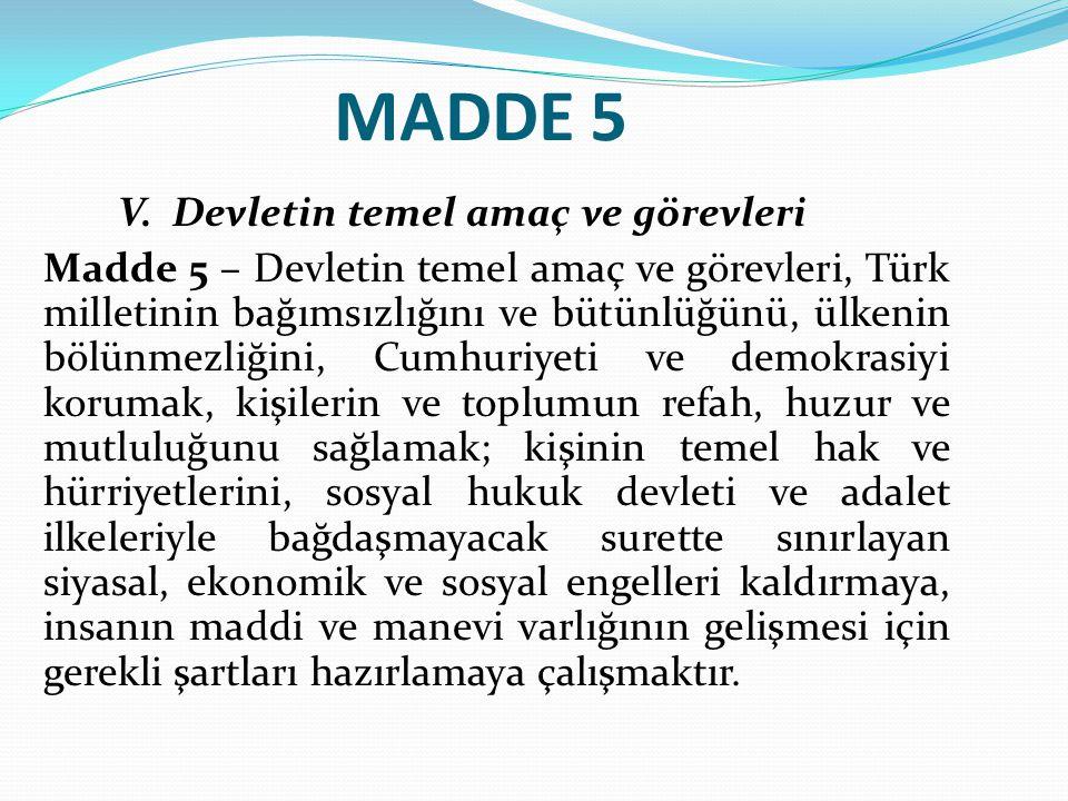MADDE 5 V. Devletin temel amaç ve görevleri