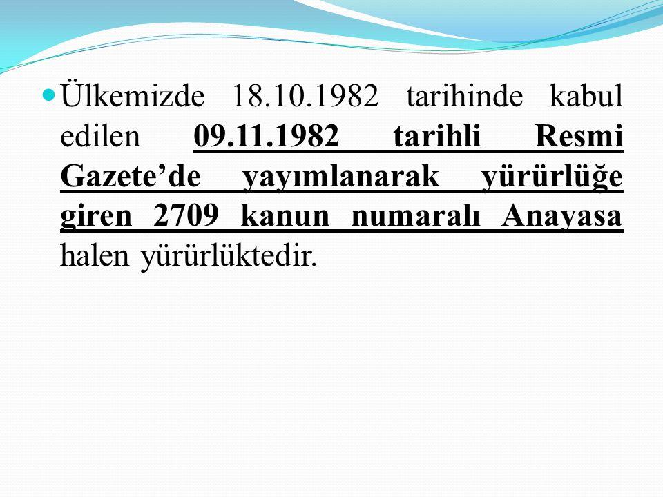 Ülkemizde 18. 10. 1982 tarihinde kabul edilen 09. 11