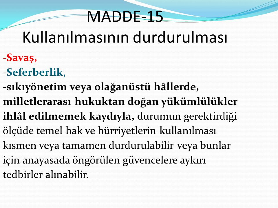 MADDE-15 Kullanılmasının durdurulması