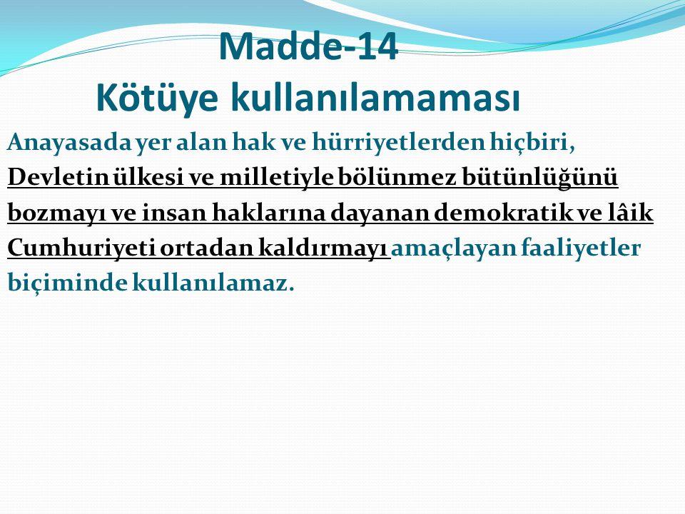Madde-14 Kötüye kullanılamaması