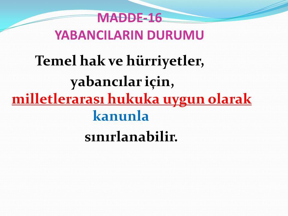 MADDE-16 YABANCILARIN DURUMU