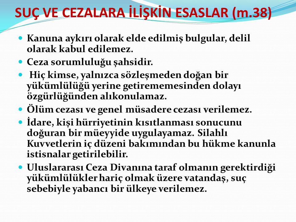 SUÇ VE CEZALARA İLİŞKİN ESASLAR (m.38)