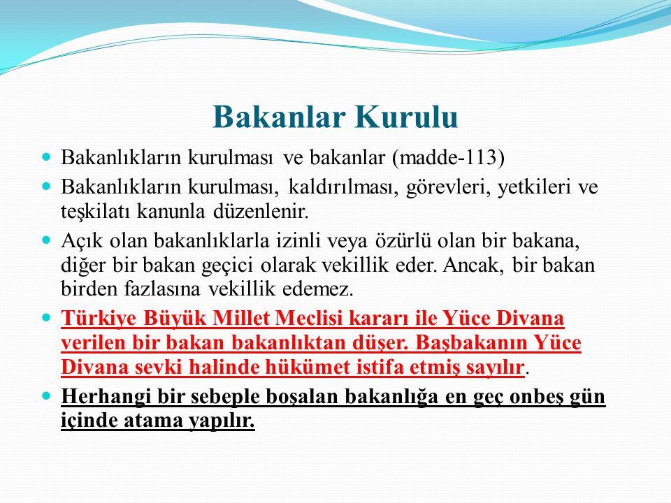 Bakanlar Kurulu Bakanlıkların kurulması ve bakanlar (madde-113)