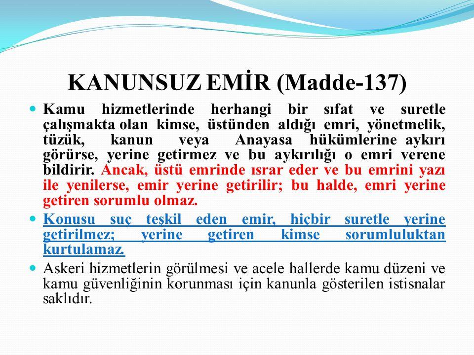 KANUNSUZ EMİR (Madde-137)