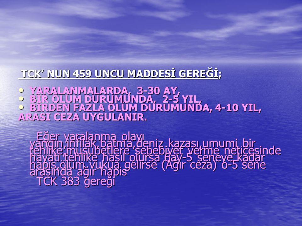 TCK' NUN 459 UNCU MADDESİ GEREĞİ;