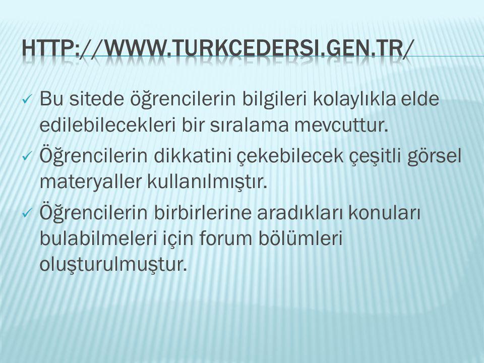 http://www.turkcedersi.gen.tr/ Bu sitede öğrencilerin bilgileri kolaylıkla elde edilebilecekleri bir sıralama mevcuttur.