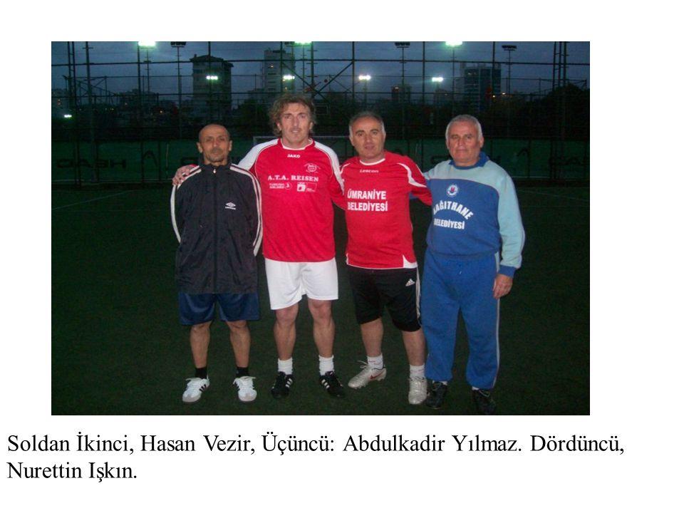 Soldan İkinci, Hasan Vezir, Üçüncü: Abdulkadir Yılmaz