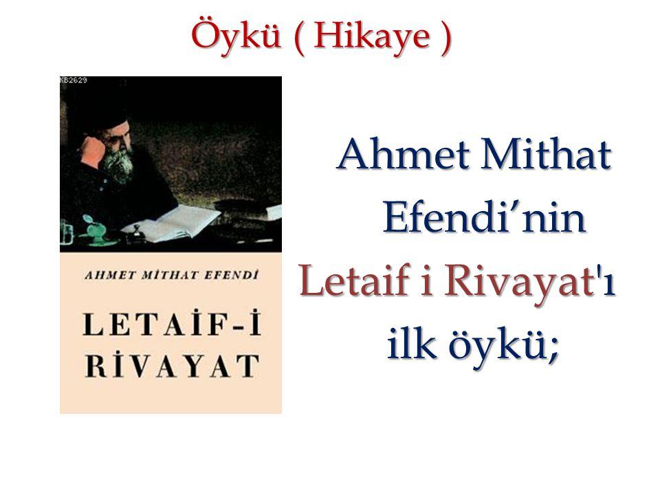 Ahmet Mithat Efendi'nin Letaif i Rivayat ı ilk öykü;