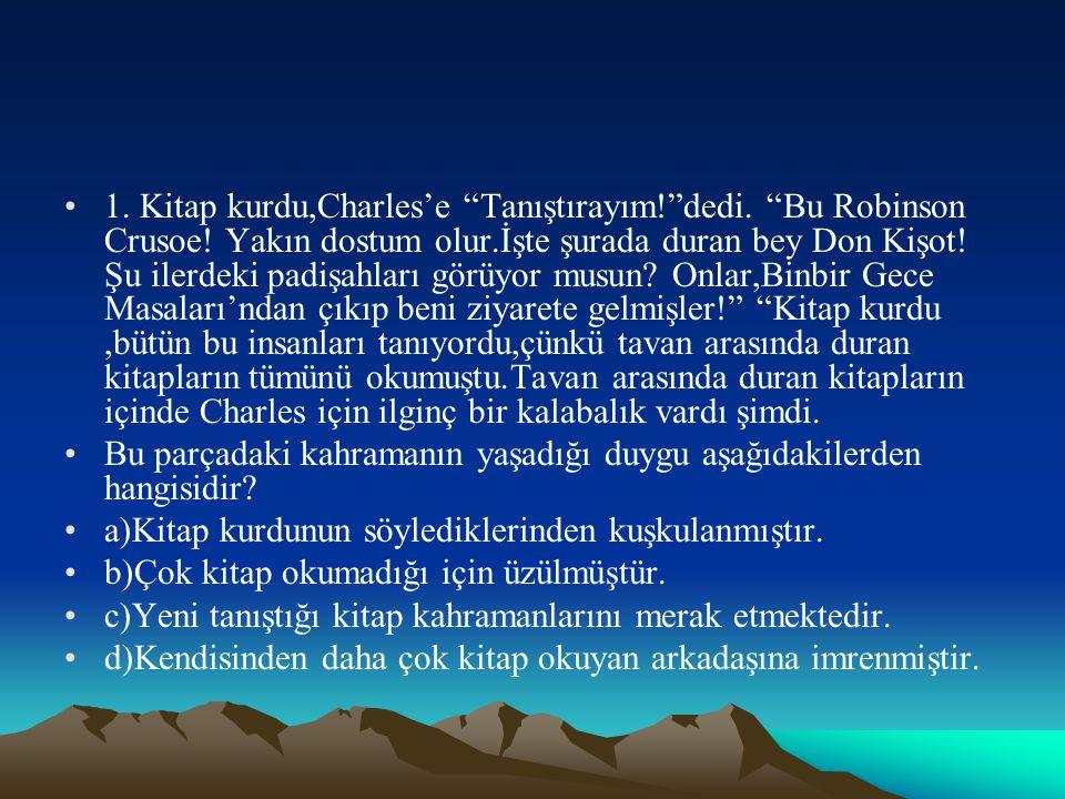 1. Kitap kurdu,Charles'e Tanıştırayım. dedi. Bu Robinson Crusoe